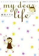 my dear Life