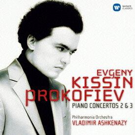 プロコフィエフ:ピアノ協奏曲第2番&第3番 [ エフゲニー・キーシン ]
