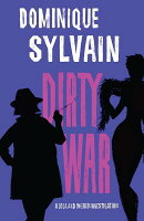 Dirty War: A Lola and Ingrid Investigation