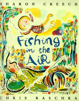 Fishing in the Air FISHING IN THE AIR [ Sharon Creech ]