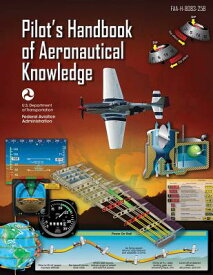 Pilot's Handbook of Aeronautical Knowledge (Federal Aviation Administration): Faa-H-8083-25b PILOTS HANDBK OF AERONAUTICAL [ Federal Aviation Administration (FAA) ]
