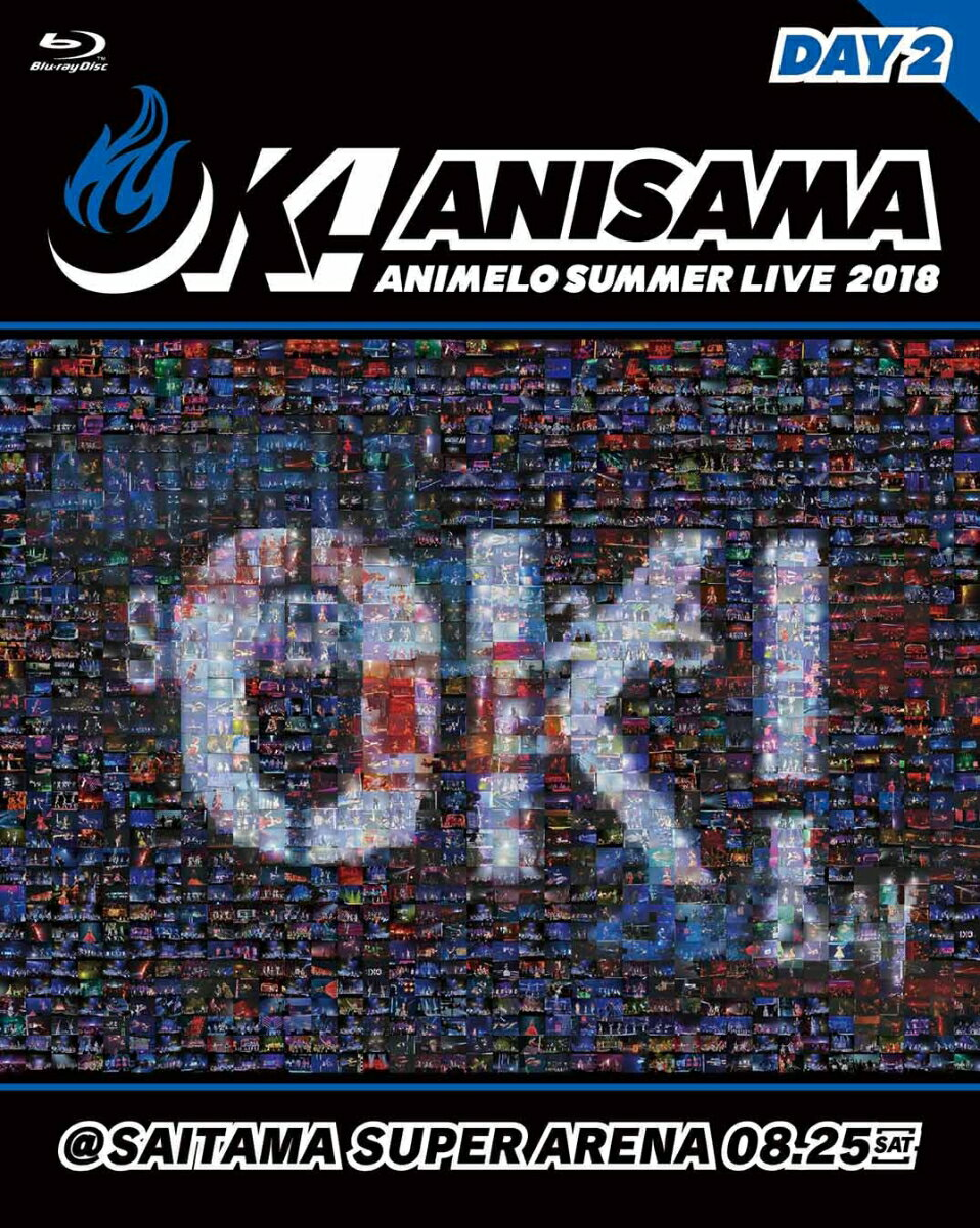 "Animelo Summer Live 2018 ""OK!"" 08.25【Blu-ray】 [ Various Artists ]"
