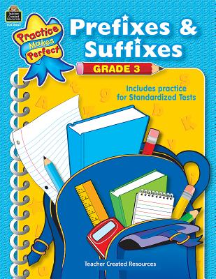 Prefixes & Suffixes Grade 3 PRAC MAKES PERFECT PREFIXES & (Practice Makes Perfect (Teacher Created Materials)) [ Debra Housel ]