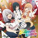 【先着特典】FANTASTIC ILLUSION (初回生産限定 TVアニメ「手品先輩」盤) (ブロマイド付き)