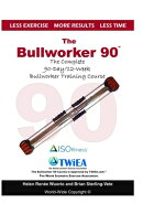 The Bullworker 90 Course: The Complete 90-Day/12-Week Bullworker Training Course