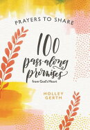 Prayers to Share 100 Pass Along Promises: 100 Pass-Along Promises from God's Heart