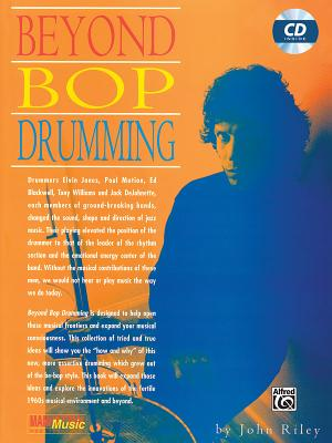 Beyond Bop Drumming: Book & CD [With CD] BEYOND BOP DRUMMING (Manhattan Music Publications) [ John Riley ]