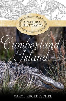 A Natural History of Cumberland Island NATURAL HIST OF CUMBERLAND ISL [ Mercer University Press ]