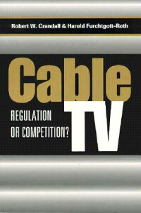 CableTV:RegulationorCompetition?[RobertW.Crandall]