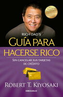 Guia Para Hacerse Rico Sin Cancelar Sus Tarjetas de Cradito / Rich Dad's Guide to Becoming Rich With