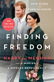 Finding Freedom: Harry and Meghan and the Making of a Modern Royal Family FINDING FREEDOM [ Omid Scobie ]