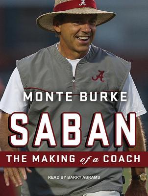 Saban: The Making of a Coach SABAN M [ Monte Burke ]