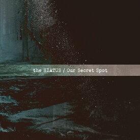 Our Secret Spot [ the HIATUS ]