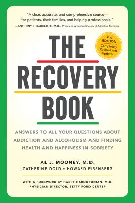 The Recovery Book: Answers to All Your Questions about Addiction and Alcoholism and Finding Health a [ Al J. Mooney ]