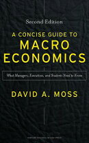 A Concise Guide to Macroeconomics, Second Edition: What Managers, Executives, and Students Need to K