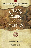 SECRET COMMONWEALTH OF ELVES, FAUNS AND