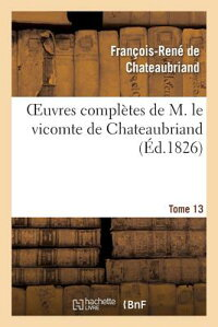 OeuvresCompla]tesdeM.LeVicomtedeChateaubriand,Tome13[Chateaubriand(De)]