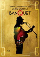 STRING QUARTET BANQUET【Blu-ray】