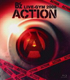 B'z LIVE-GYM 2008 -ACTION-【Blu-ray】 [ B'z ]