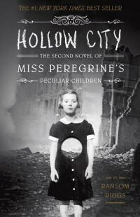 HollowCity:TheSecondNovelofMissPeregrine'sPeculiarChildren[RansomRiggs]