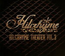 Hilcrhyme Theater vol.3【Blu-ray】