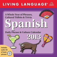 LivingLanguage:Spanish2013Day-To-DayCalendar:DailyPhrase&CultureCalendar[RandomHouseDirect]