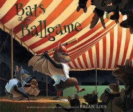 Bats at the Ballgame BATS AT THE BALLGAME (Bat Book) [ Brian Lies ]