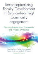 Reconceptualizing Faculty Development in Service-Learning/Community Engagement: Exploring Intersecti