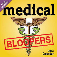 MedicalBloopers2013Day-To-DayCalendar[AndrewsMcMeelPublishing]