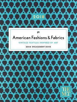 American Fashions & Fabrics 2018 Engagement Book CAL 2018-AMER FASHIONS & FABRI [ Metropolitan Museum of Art the ]