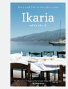 IKARIA:FOOD & LIFE IN THE BLUE ZONE(H) [ MENI VALLE ]