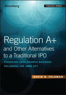 Regulation A+ and Other Alternatives to a Traditional IPO: Financing Your Growth Business Following