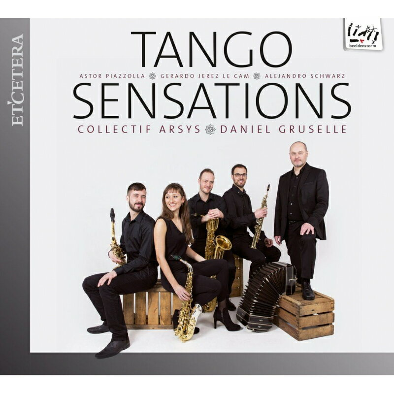 【輸入盤】タンゴ・センセーションズ コレクティフ・アルシス(サクソフォン・アンサンブル)、ダニエル・グリュセル(バンドネオン) [ Saxophone Classical ]