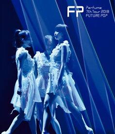 Perfume 7th Tour 2018「FUTURE POP」(通常盤)【Blu-ray】 [ Perfume ]