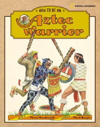 How_to_Be_an_Aztec_Warrior