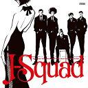 J-Squad [ J-Squad ]