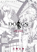 DOGS BULLETS & CARNAGE ZERO