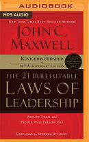 The 21 Irrefutable Laws of Leadership: Follow Them and People Will Follow You (10th Anniversary Edit