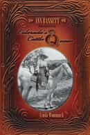 Ann Bassett - Colorado's Cattle Queen
