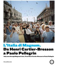Italy Seen Through Magnum's Lens: From Henri Cartier-Bresson to Paolo Pellegrin ITALY SEEN THROUGH MAGNUMS LEN [ Walter Guadagnini ]