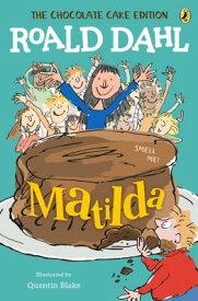 Matilda: The Chocolate Cake Edition MATILDA [ Roald Dahl ]