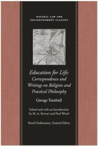 EducationforLife:CorrespondenceandWritingsonReligionandPracticalPhilosophy[GeorgeTurnbull]