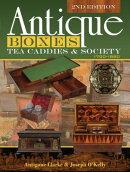 Antique Boxes, Tea Caddies & Society: 1700-1880