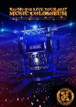 LIVETOUR2017MUSICCOLOSSEUM(初回盤)[Kis-My-Ft2]