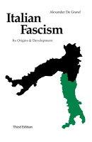Italian Fascism: Its Origins and Development, Third Edition