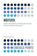 Digitized: Industry Transformation and Disruption Through Entrepreneurship and Innovation