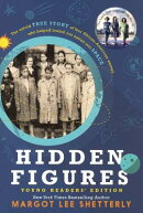 Hidden Figures, Young Readers' Edition: The Untold True Story of Four African-American Women Who Hel