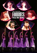 フェアリーズ LIVE TOUR 2015 Kiss Me Babe