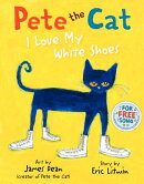 PETE THE CAT:I LOVE MY WHITE SHOES(LIBR)