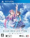 BLUE REFLECTION 幻に舞う少女の剣 通常版 PS Vita版